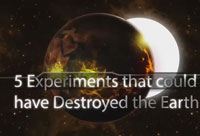 5 Experiments that Could have Destroyed the World